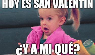 Hoy es San Valentín, ¿y a mí qué?