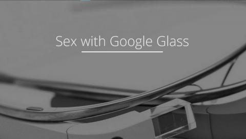Sex with Glass, una app para las gafas inteligentes Google Glass, que te graba cuando practicas sexo