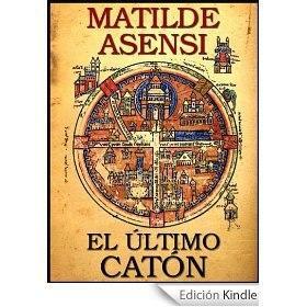 Ebook El Último Catón Matilde Asensi en Amazon Kindle