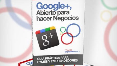 Descarga gratis el libro Google + Abierto para hacer Negocios