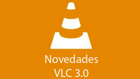 Novedades VLC Media Player 3.0