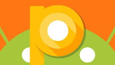 La preview de Android P, a punto de liberarse